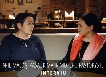 INTERVIU. Apie maldą, pašaukimą ir moterų pastorystę
