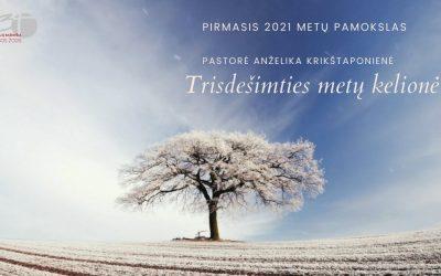 Pamokslas | 2021 01 03 | Trisdešimties metų kelionė